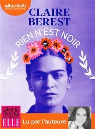 Rien n'est noir / Claire Berest | Berest, Claire