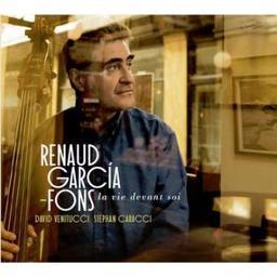 La vie devant soi / Renaud Garcia-Fons, comp., arr., contrebasse | Garcia-Fons, Renaud. Compositeur. Arrangeur. Contrebasse