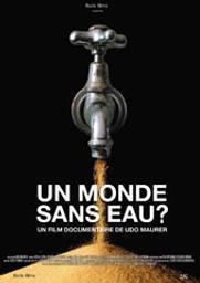 Un monde sans eau ? / Udo Maurer, réal. | Maurer, Udo. Metteur en scène ou réalisateur