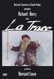 La trace / Bernard Favre, réal. | Favre, Bernard. Metteur en scène ou réalisateur. Scénariste