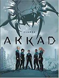 Akkad / scénario Clarke   Clarke. Scénariste