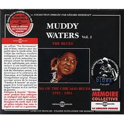 Muddy Waters, vol. 2 : The blues : king of the Chicago blues 1951 - 1961   Waters, Muddy. Guitare. Chanteur