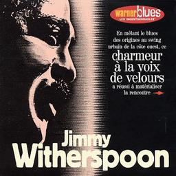 Good rockin' tonight ; I wanna be around ; Blues in the night... / Jimmy Witherspoon, chant   Witherspoon, Jimmy. Chanteur