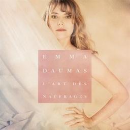 L'art des naufrages / Emma Daumas, aut., comp., chant | Daumas, Emma. Parolier. Compositeur. Chanteur