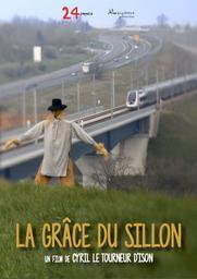 La grâce du sillon / Cyril Le Tourneur d'Ison, réal., scénario | Le Tourneur d'Ison, Cyril . Metteur en scène ou réalisateur. Scénariste