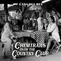 Chemtrails over the country club / Lana del Rey, aut., comp., chant   Del Rey, Lana. Parolier. Compositeur. Chanteur