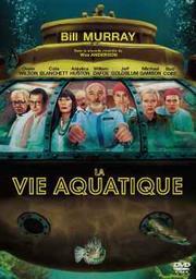 La vie aquatique / Wes Anderson, réal., scénario   Anderson, Wes. Metteur en scène ou réalisateur. Scénariste