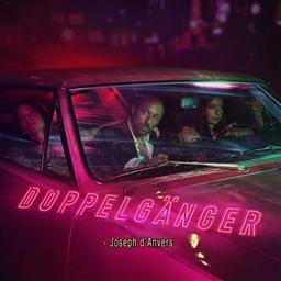 Doppelgänger / Joseph d'Anvers, aut., comp., chant | Anvers, Joseph d'. Parolier. Compositeur. Chanteur