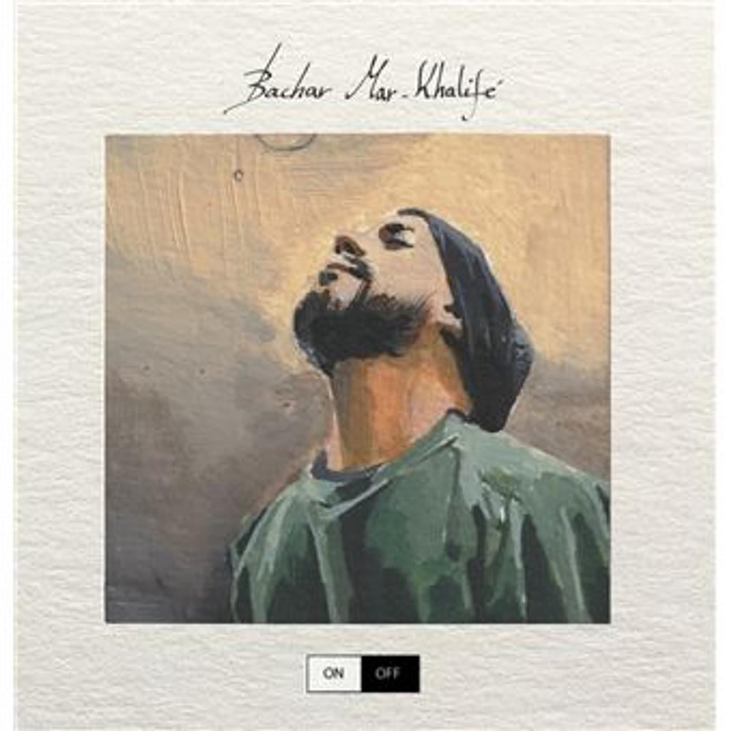 On / Off / Bachar Mar-Khalifé, aut., comp., chant, p. |