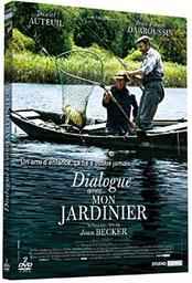 Dialogue avec mon jardinier / Jean Becker, réal., scénario   Becker, Jean. Metteur en scène ou réalisateur. Scénariste