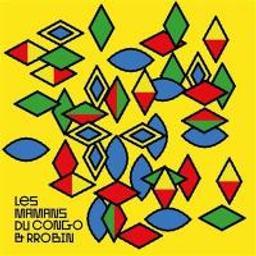 Les mamans du Congo et Rrobin / Les Mamans du Congo, ens. voc. et instr. | Mamans du Congo (Les). Musicien