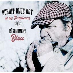 Résolument bleu / Benoit Blue Boy et Les Tortilleurs, ens. voc. et instr. | Benoit Blue Boy et Les Tortilleurs. Musicien