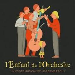 L'Enfant de l'orchestre / Morgane Raoux, aut., narr. | Raoux, Morgane. Auteur. Narrateur