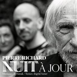 Nuit à jour / Ingrid Astier, aut. | Richard, Pierre. Récitant. Chanteur