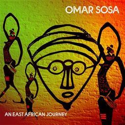 An east african journey / Omar Sosa, comp., p., perc., chant | Sosa, Omar. Compositeur. Piano. Percussion - non spécifié. Chanteur