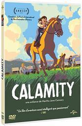 Calamity : Une enfance de Martha Jane Cannary / Rémi Chayé, réal., scénario   Chayé, Rémi. Metteur en scène ou réalisateur. Scénariste
