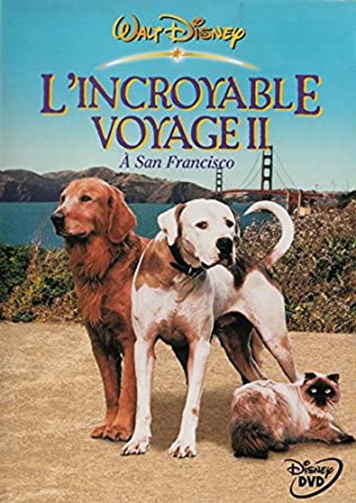 L'incroyable voyage 2 : A San Francisco / David R. Ellis, réal. |