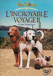 L'incroyable voyage 2 : A San Francisco / David R. Ellis, réal.   Ellis, David R.. Metteur en scène ou réalisateur