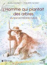 L'homme qui plantait des arbres / Frédéric Back, réal., scénario | Back, Frédéric. Metteur en scène ou réalisateur. Scénariste