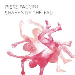Shapes of the fall / Piers Faccini, aut., comp., chant   Faccini, Piers. Parolier. Compositeur. Chanteur