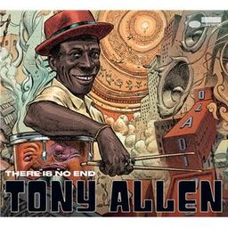 There is no end / Tony Allen, aut., comp., chant, batt.   Allen, Tony. Parolier. Compositeur. Chanteur