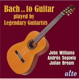 Bach.. to guitar played by legendary guitarists / Johann Sebastian Bach, comp. | Bach, Johann Sebastian. Compositeur