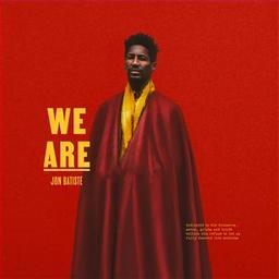 We are / Jon Batiste, aut., comp., chant | Batiste, Jon. Parolier. Compositeur. Chanteur