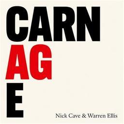 Carnage / Nick Cave, aut., comp., p., perc., chant | Cave, Nick. Parolier. Compositeur. Piano. Percussion - non spécifié. Chanteur