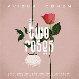 Two roses / Avishai Cohen, comp., cb | Cohen, Avishai. Compositeur. Contrebasse. Chanteur
