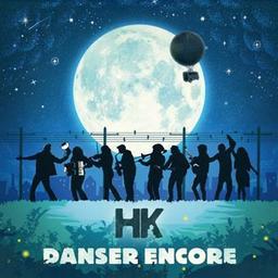 Danser encore / HK, aut., comp., chant | HK. Parolier. Compositeur. Chanteur
