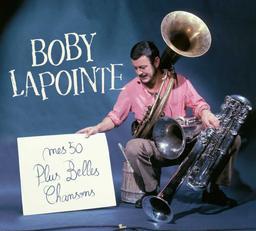 Mes 50 plus belles chansons / Boby Lapointe, aut., comp., chant | Lapointe, Boby. Parolier. Compositeur. Chanteur