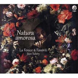 Natura amorosa / Clément Janequin, Giuseppe Caïmo, Girolamo Frescobaldi... [et al.], comp. | Tubéry, Jean. Cornet à bouquin. Flûte. Chanteur
