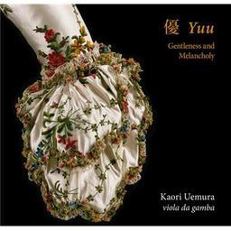 Gentleness and melancholy = Douceur et mélancolie / Kaori Uemura, viole de gambe | Uemura, Kaori. Viole de gambe